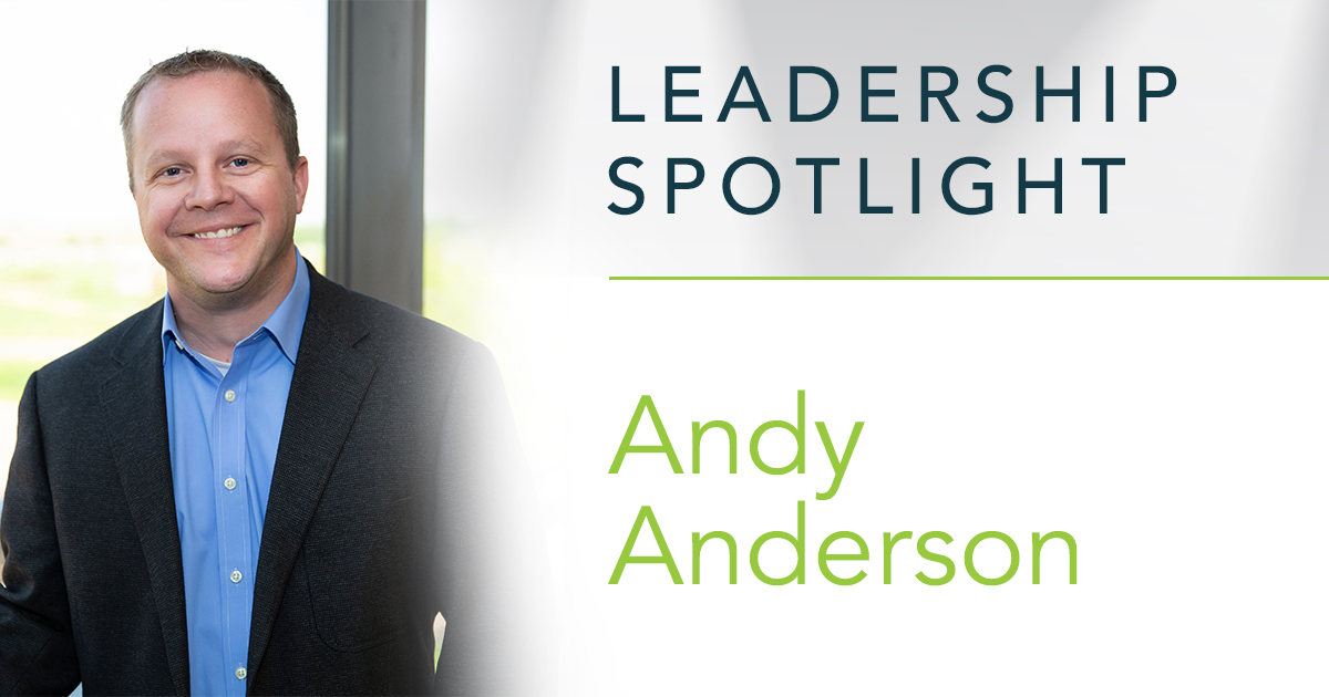 Leadership Spotlight: Andy Anderson, Director of Product Managment